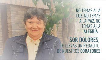 No temas a la LUZ, no temas a la PAZ, no temas a la ALEGRÍA, hasta siempre Sor Dolores